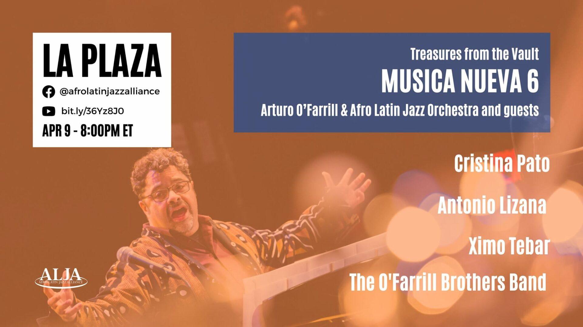 La Plaza @ Digital VillageMúsica Nueva 6Arturo O'Farrill + Afro Latin Jazz Orchestra + FriendsFRIDAY, APRIL 9, 2021 @ 8:00 pm EST | 7:00 pm CST | 5:00 pm PST