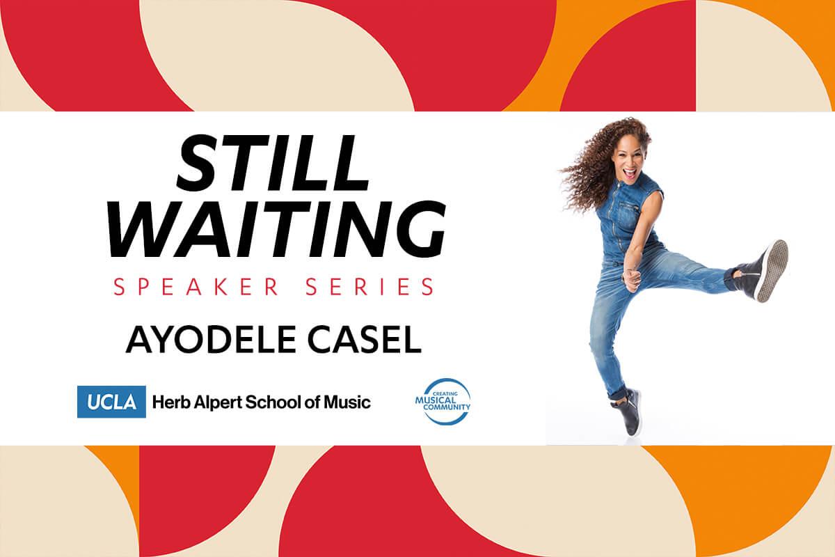 UCLA School of MusicStill Waiting Speaker SeriesArturo O'Farrill + Ayodele CaselWednesday, June 9, 2021 @ 6:00 pm ET | 3:00 pm PT