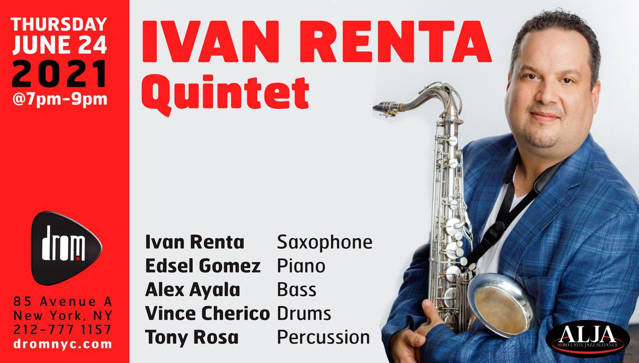 DROM NYIván Renta QuintetIván Renta + Edsel Gómez + Alex Ayala + Vince ChericoThursday, June 24 @ 7:00 pm EST