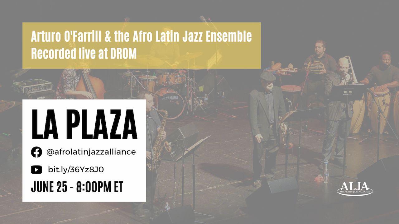 La PlazaLive @ DROMArturo O'Farrill + the Afro Latin Jazz AllianceFriday, June 25, 2021 @ 8:00 pm EST | 5:00 pm PST