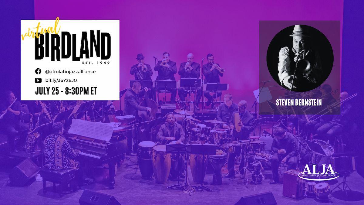 Virtual BirdlandSteven BernsteinSunday, July 25, 2021 @ 8:30 pm EST | 5:30 PST