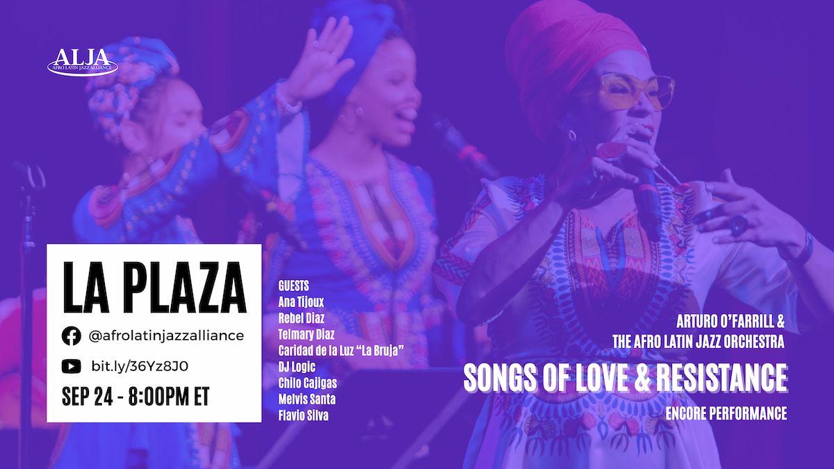 La PlazaSongs of Love + ResistanceArturo O'Farrill + Afro Latin Jazz Orchestra + FriendsFriday, September 24, 2021 @ 8:00 pm EST | 5:00 pm PST