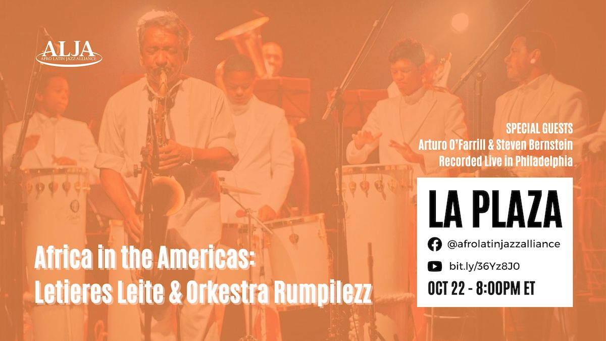 La PlazaÁfrica in the AméricasLetieres Leite + Orkestra RumpilezzFriday, October 22, 2021 @ 8:00 pm EST   5:00 pm PST