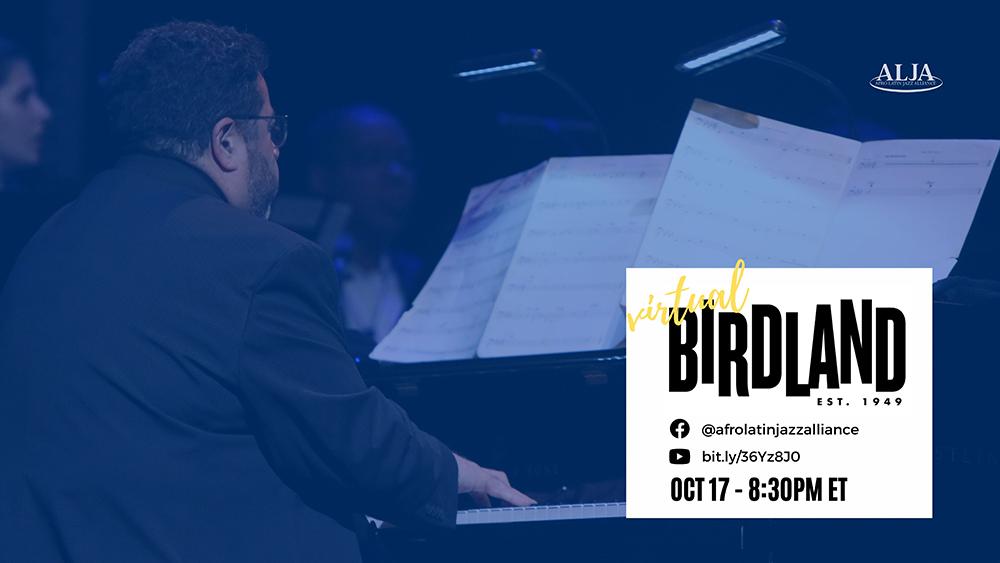 Virtual BirdlandArturo O'Farrill + the Afro Latin Jazz OrchestraSunday, October 17, 2021 @ 8:30 pm ET   5:30 pm PT