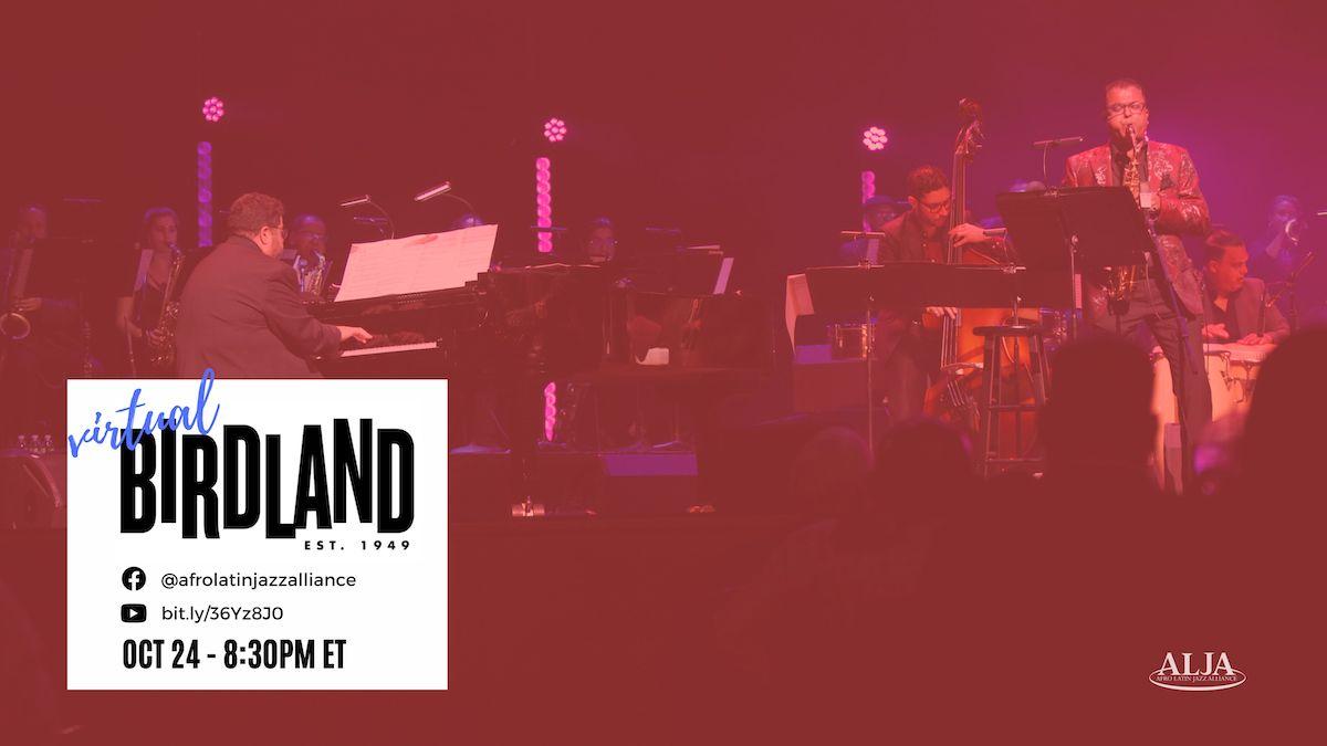 Virtual BirdlandArturo O'Farrill + the Afro Latin Jazz OrchestraSunday, October 24, 2021 @ 8:30 pm ET   5:30 pm PT