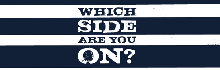 Which side are you on???