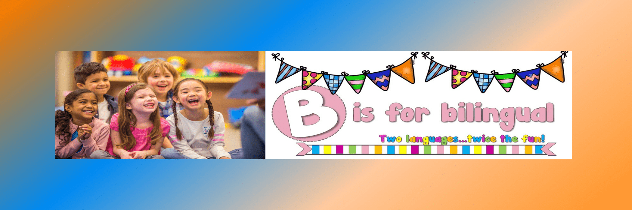 B is for Bilingual
