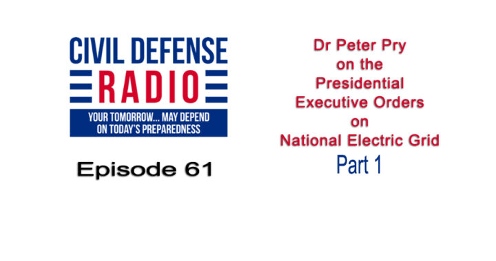 Dr Peter Pry on the Presidential Executive Orders on National Electric Grid Part 1