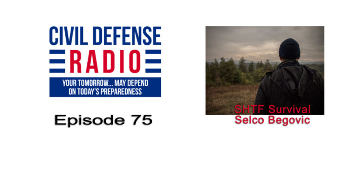 SHTF Survival with Selco Begovic