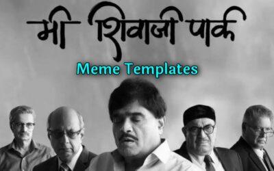 Me Shivaji Park Meme Templates