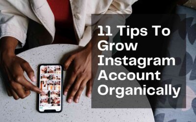 11 Tips To Grow Instagram Account Organically