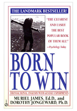 Born to Win – Transactional Analysis with Gestalt Experiments