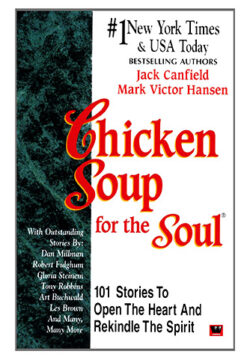 Chicken Soup for the Soul –  101 Stories to open the heart and rekindle the spirit