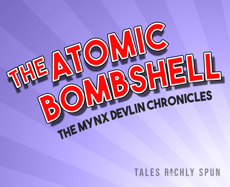 The Atomic Bombshell - The Mynx Devlin Chronicles