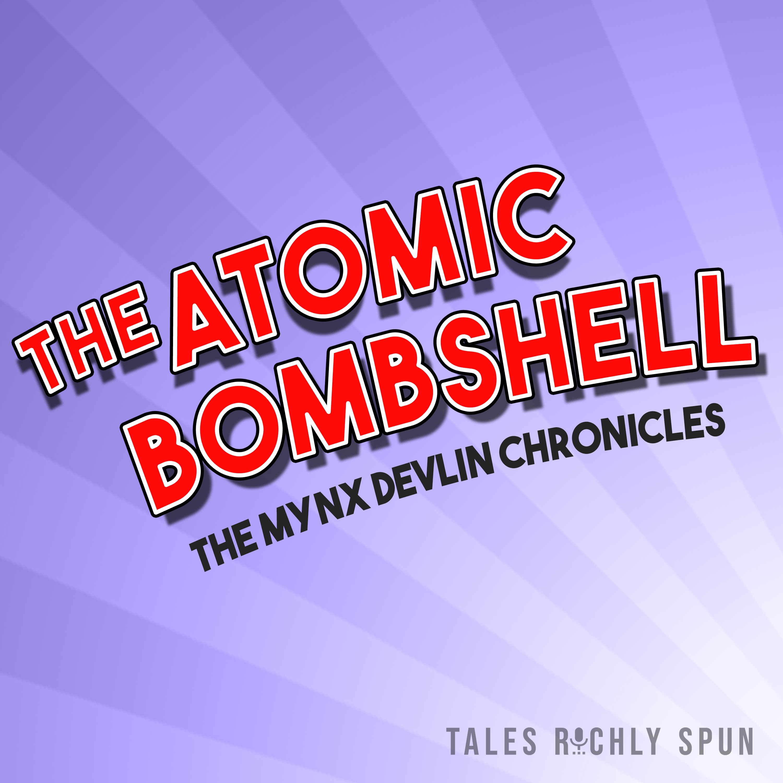 The Atomic Bombshell - The Mynx Devlin Chronicles