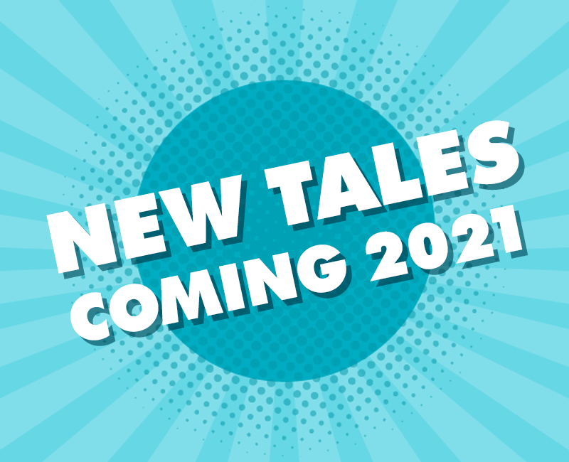 New Tales Coming 2021