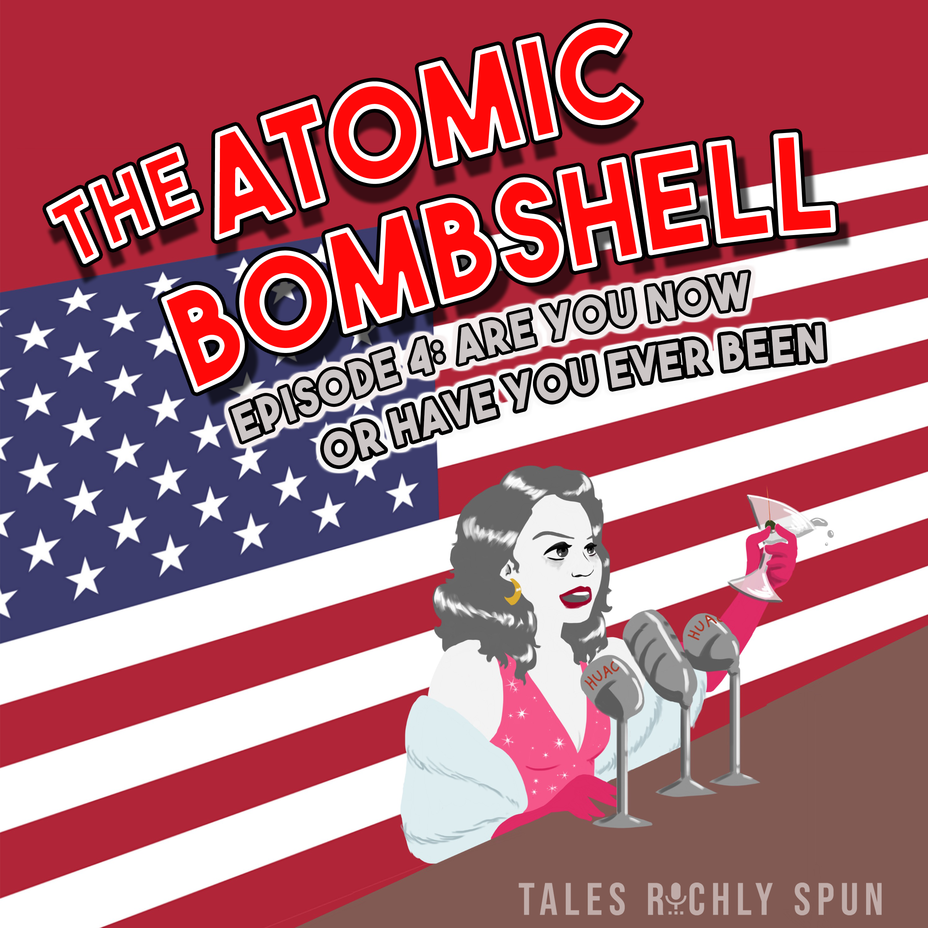 Atomic Bombshell, Episode 4: Are You Now Or Have You Ever Been