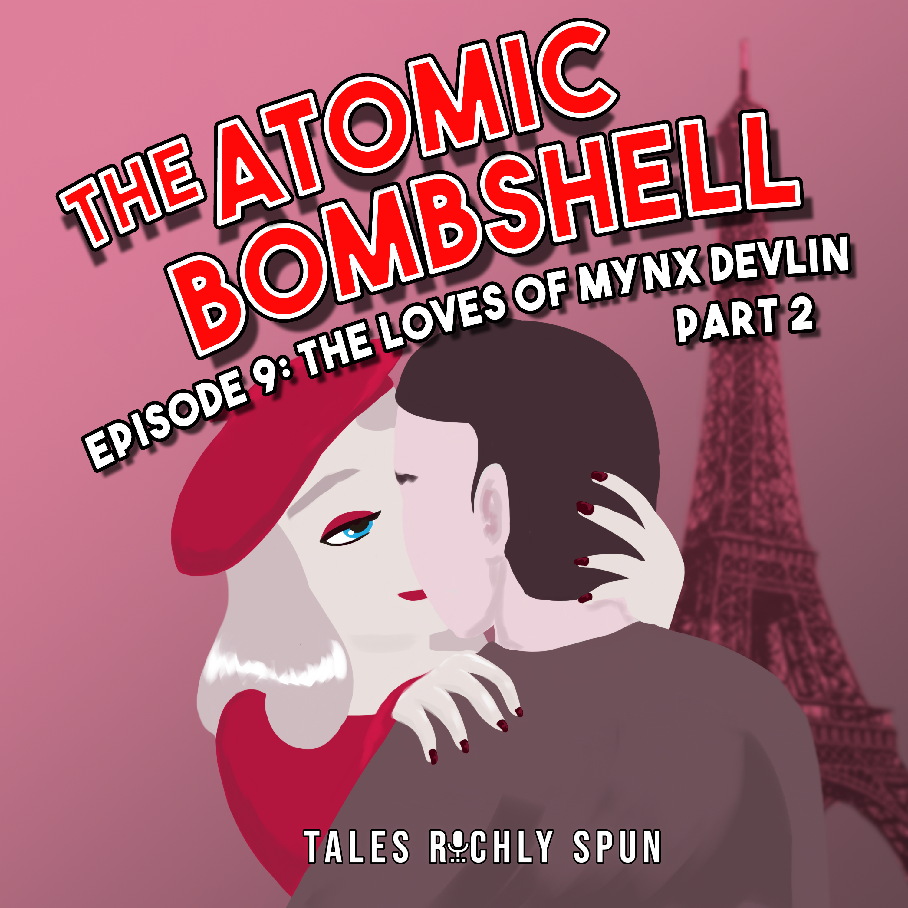 Atomic Bombshell: Episode 9, The Loves of Mynx Devlin, Part 2