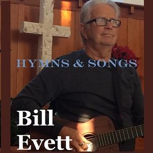 Hymns & Songs by Bill Evett