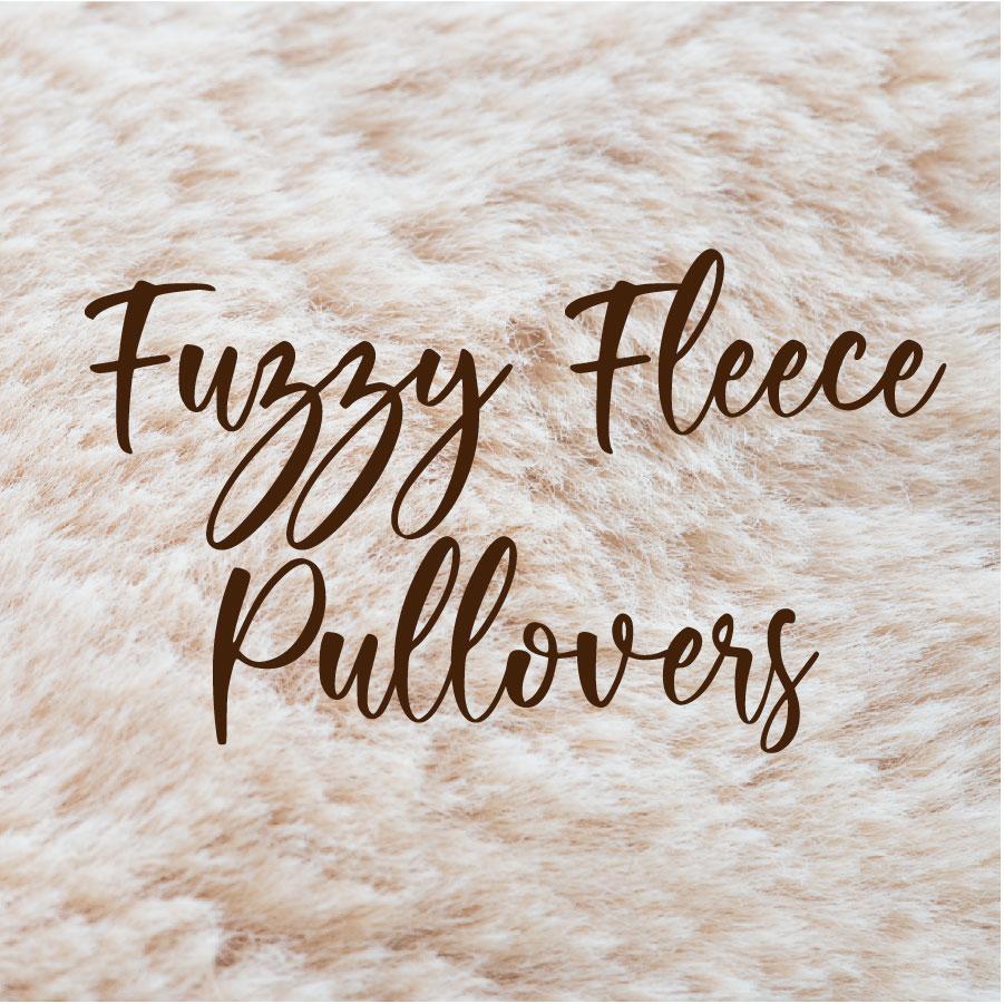 Fuzzy Fleece Pullovers