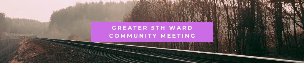 Greater 5th Ward Community Meeting
