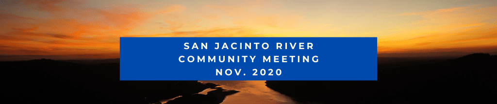 San Jacinto River Community Meeting November 2020