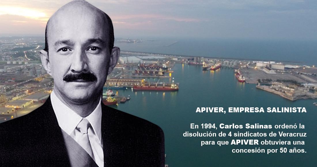Salinas y EPN permitieron que APIVER se apoderara del Puerto de Veracruz, pisoteara sindicatos y se corrompiera