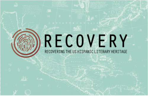 Logo: light green background with white line drawing of a historic map; foreground: fingerprint on left, text to the right reads: RECOVERY Recovering the US Hispanic Literary Heritage