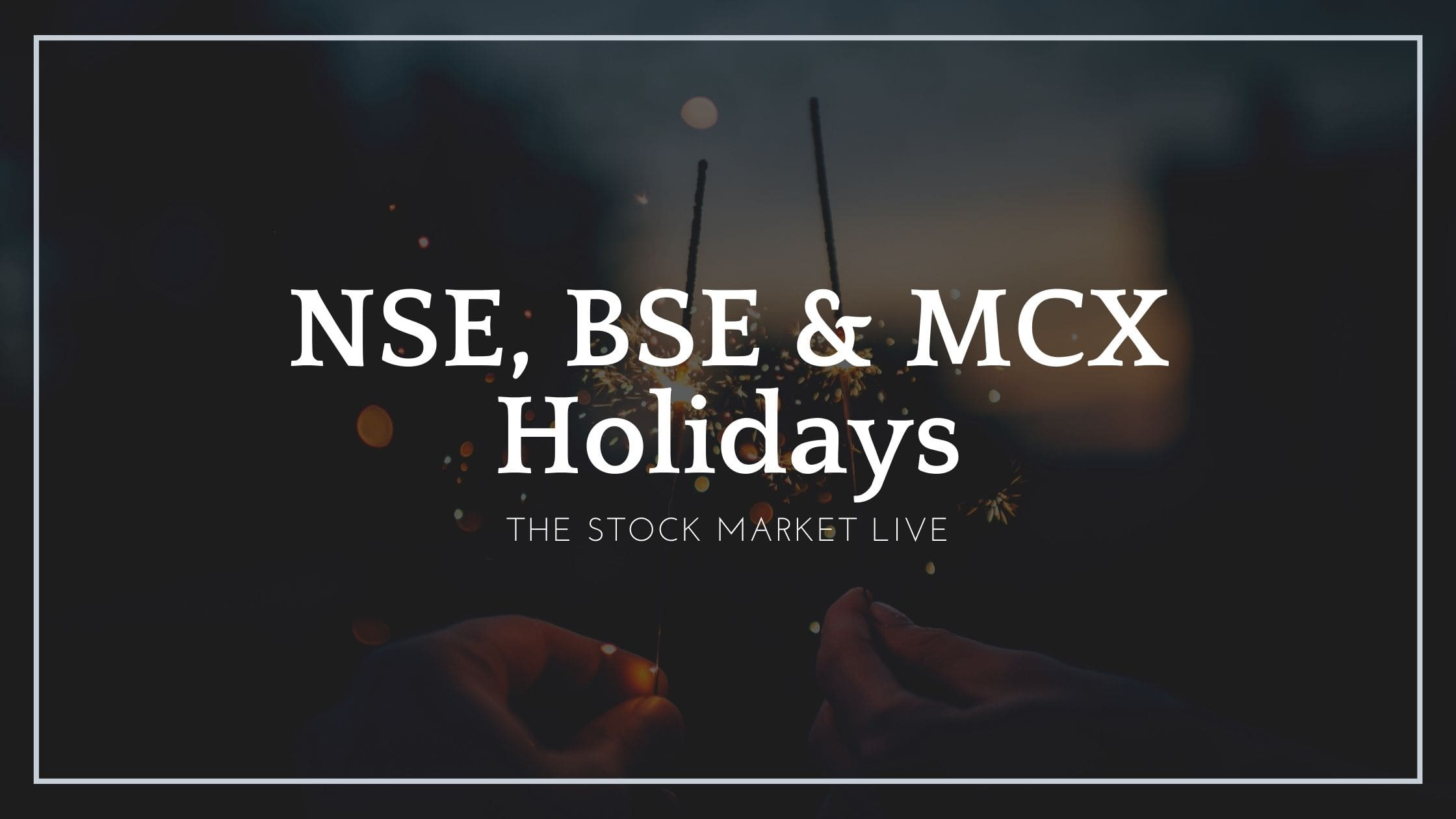 NSE, BSE & MCX Holidays 2021
