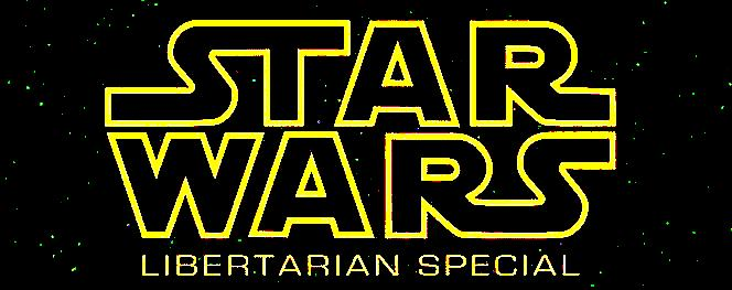 Star Wars Lilbertarian Special