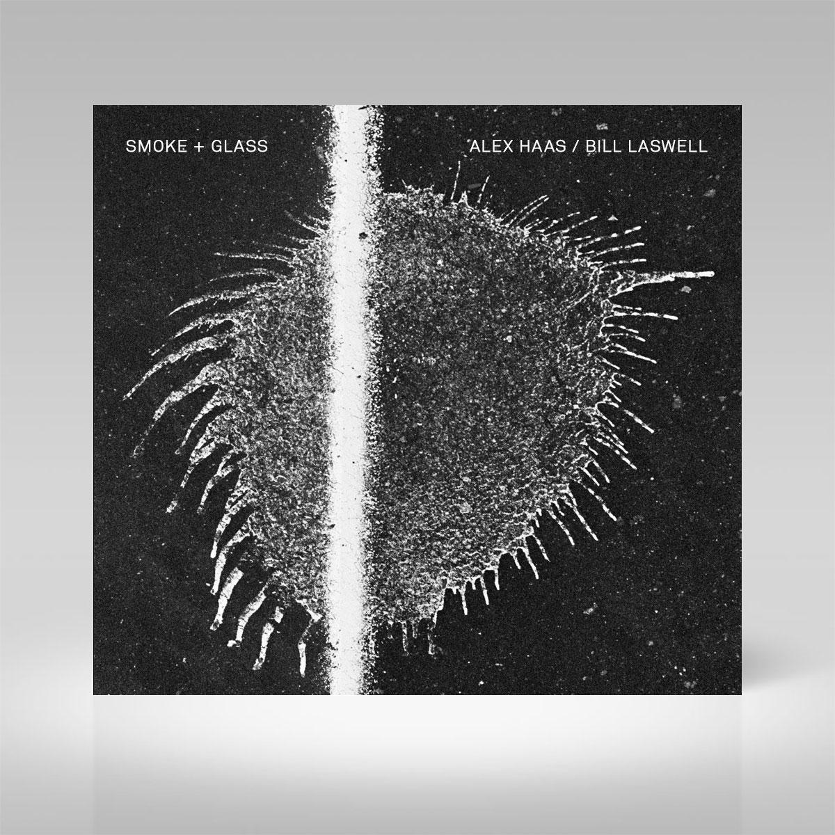 Alex Haas Bill Laswell Smoke + Glass