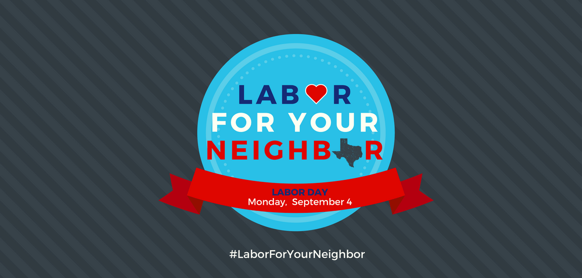 Labor For Your Neighbor: Helping After Harvey