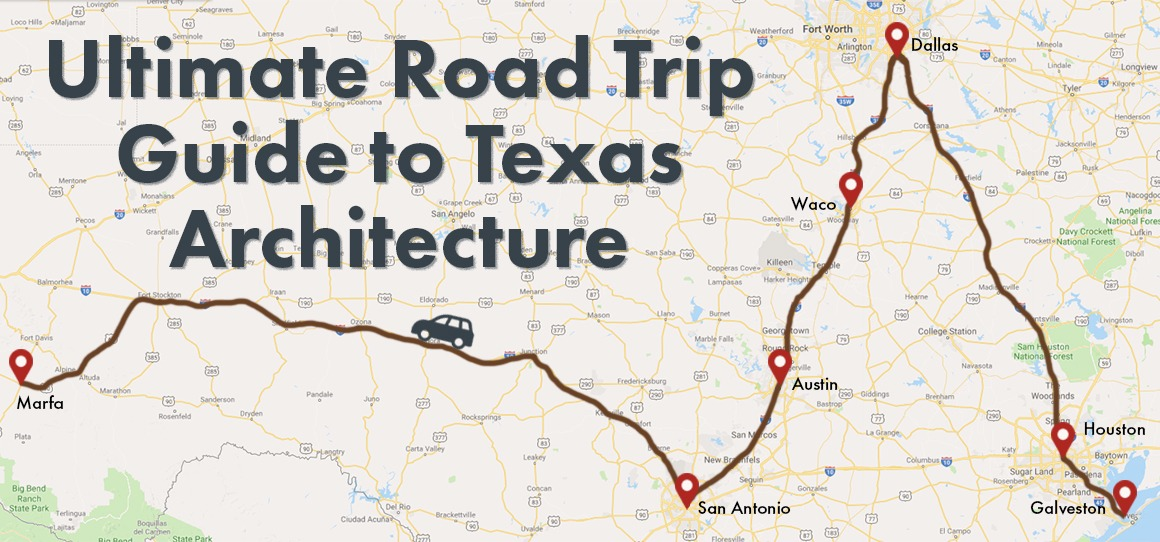 Your Ultimate Summer Road Trip Guide to Texas Architecture