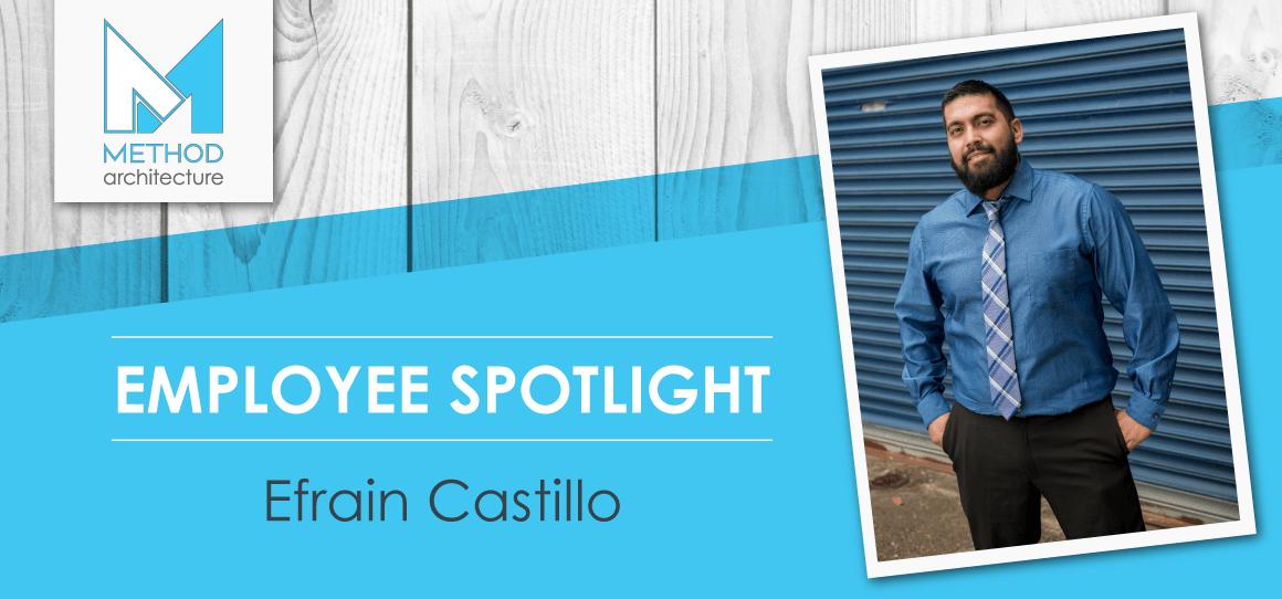 Employee Spotlight: Efrain Castillo
