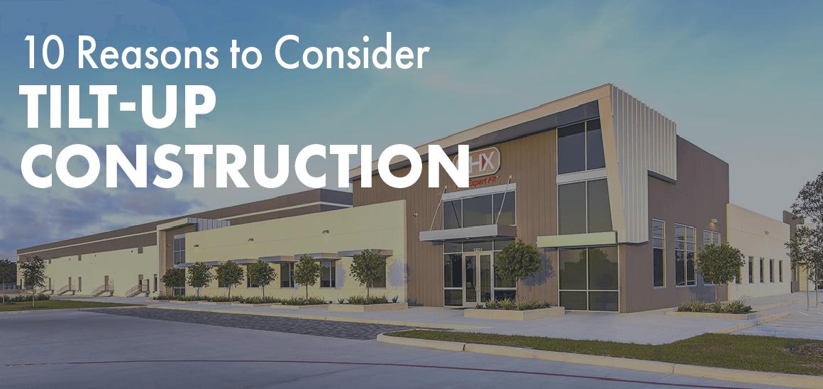 10 Reasons to Consider Tilt-Up Construction