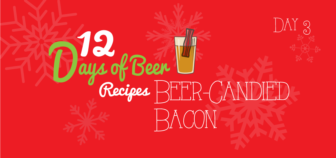 12 Days of Beer Recipes: Day 3 – Beer-Candied Bacon