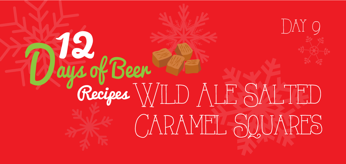12 Days of Beer Recipes: Day 9 – Wild Ale Salted Caramel Squares