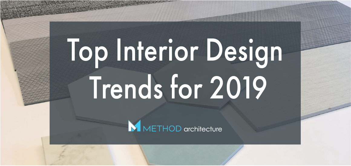 Top Interior Design Trends for 2019
