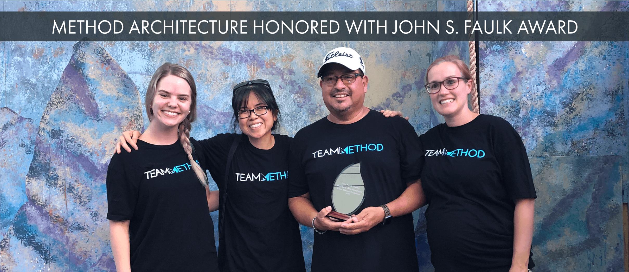 Method Architecture Awarded the John S. Faulk Award