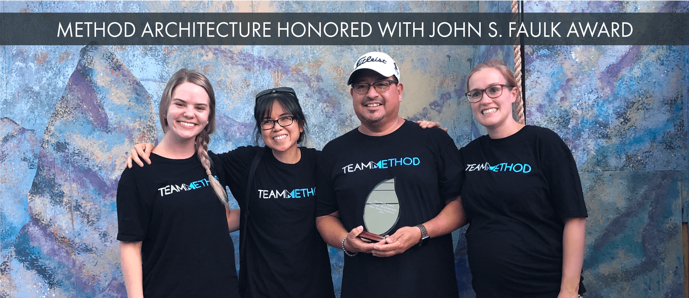 Method Architecture Awarded the John S. Faulk Award