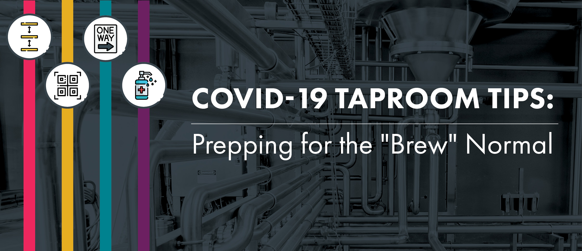 """COVID-19 Taproom Tips: Prepping Your Taproom for the """"Brew"""" Normal"""