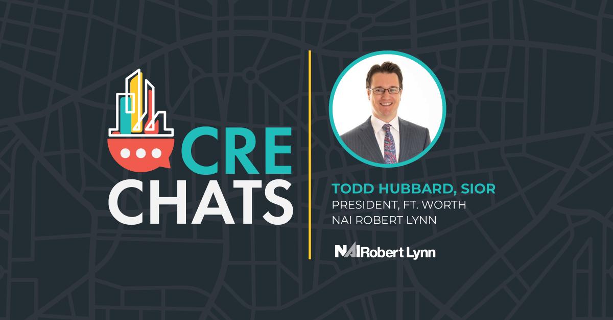 CRE Chats: Todd Hubbard, SIOR – NAI Robert Lynn
