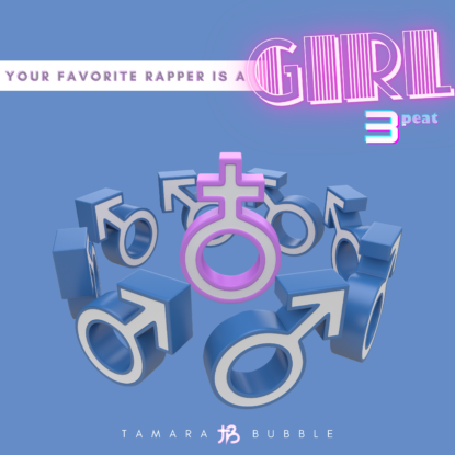 Your Favorite Rapper is a Girl 3