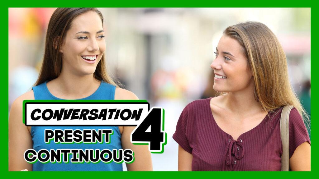 conversaciones en inglés con el presente continuo