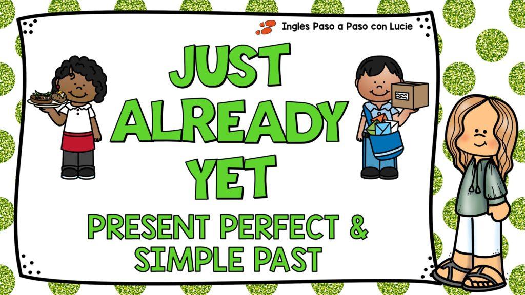 cómo usar just already y yet con el presente perfecto
