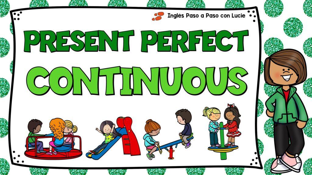 cómo usar el presente perfecto continuo en inglés