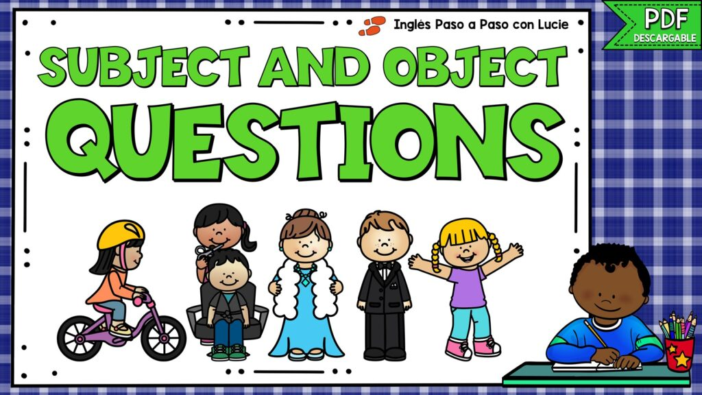 subject and object questions - preguntas de sujeto y objeto