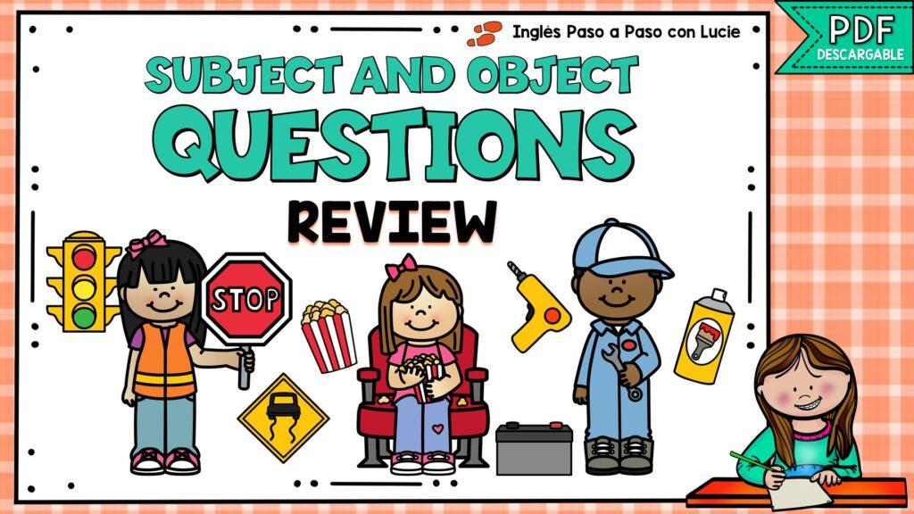 subject and objecti questions - preguntas de sujeto y objeto