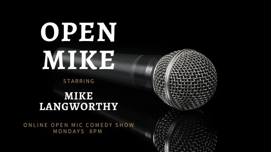 A microphone in the darkness. Open MIke Starring Mike Langworthy. Online Ope Mic Comedy Show. Mondays 8pm.