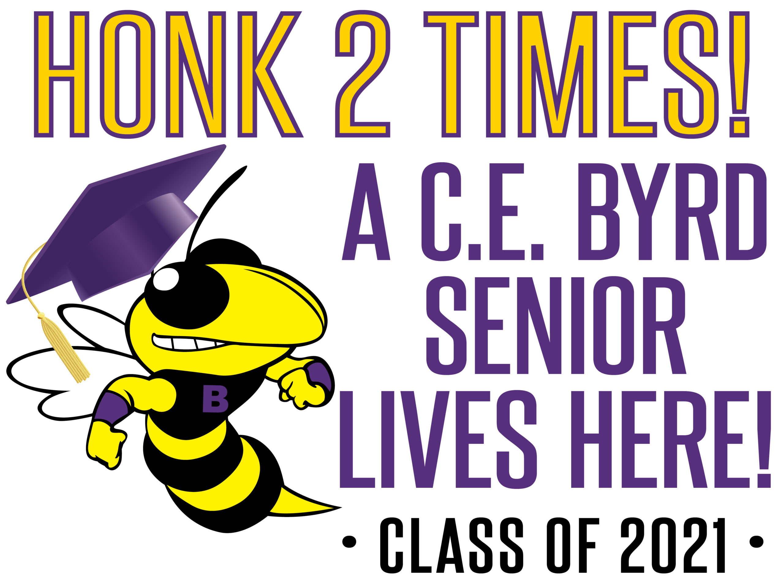 C.E. Byrd Senior Yard Signs c/o 2021
